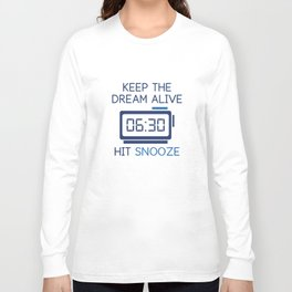 Keep The Dream Alive Long Sleeve T-shirt