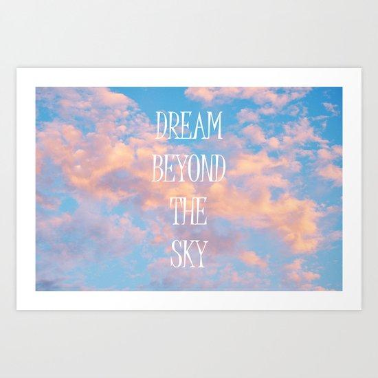 Dream Beyond the Sky... Art Print