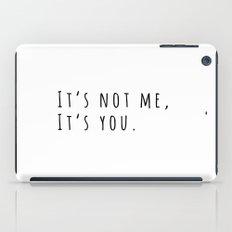 It's not me, it's you.  iPad Case