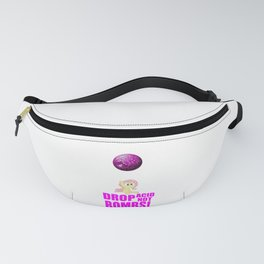 Drop acid not bombs funny quote Fanny Pack