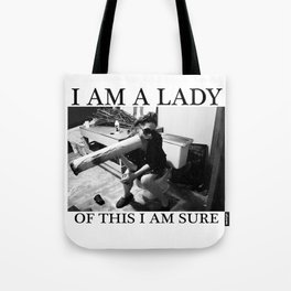 I Am A Lady Of This I Am Sure Tote Bag
