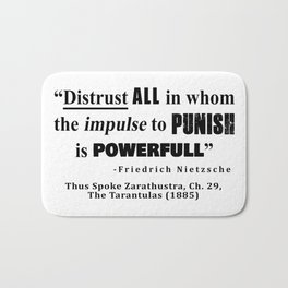 Distrust ALL in whom the impulse to punish is powerfull Bath Mat