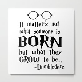 Dumbledore Quote HarryPotter Metal Print