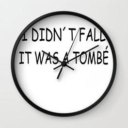 BALLET / BALLERINA JOKE:  It was a tombé  Wall Clock