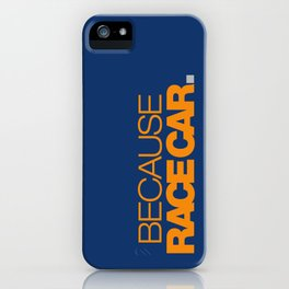 BECAUSE RACE CAR v3 HQvector iPhone Case