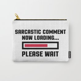 Sarcastic Comment Funny Quote Carry-All Pouch