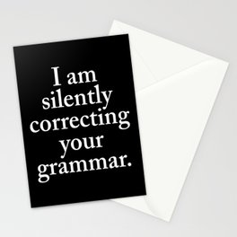 I am silently correcting your grammar (Black & White) Stationery Cards