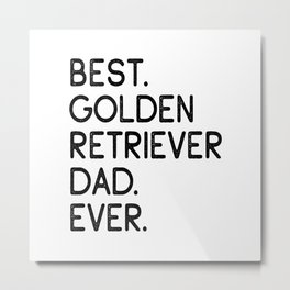 Best Golden Retriever Dad Ever Dog Owner Gift Metal Print