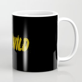 funny sayings and quotes stay wild Coffee Mug