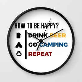 Be Happy Drink Beer Go Camping Design Wall Clock