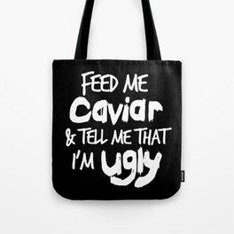 Feed Me Caviar Tote Bag