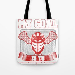 Lacrosse Goalie LAX Player My Goal is to Deny Yours Tote Bag