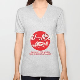 Backup For When You Run Out Of Ammo For Jiu Jitsu Fighter Unisex V-Neck