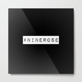 #NineRose black Metal Print