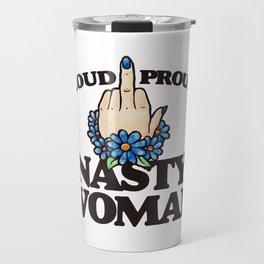 LOUD Proud Nasty Woman Travel Mug