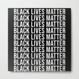 Black Lives Matter Black Lives Matter Metal Print