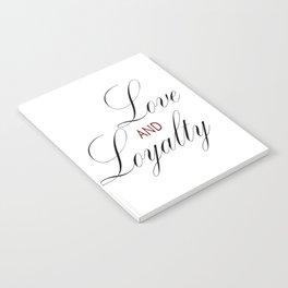 Love & Loyalty Notebook