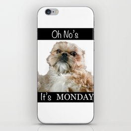 Oh No's. It's MONDAY iPhone Skin