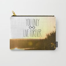 You Only Live Forever Carry-All Pouch