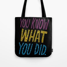 You Know What You Did! Tote Bag