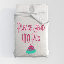Please Send UFO Pics Fun Alien Space Quote Comforters