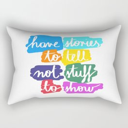 Have Stories to Tell Rectangular Pillow