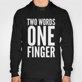 Two Words One Finger (Orange & White) Hoody