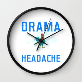 """Chick Lover? """"You Smell Like Drama And A Headache Please Get Out Of My Bubble"""" T-shirt Design Wall Clock"""