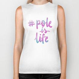#pole is life Biker Tank