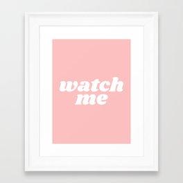 watch me Framed Art Print