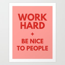 Work Hard and Be Nice to People Millennial Pink Print Art Print