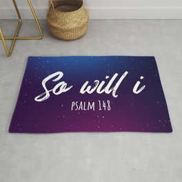 So will i psalm 148 Rug