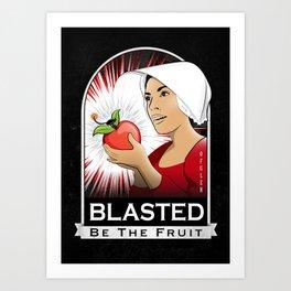 Blasted be the Fruit Art Print