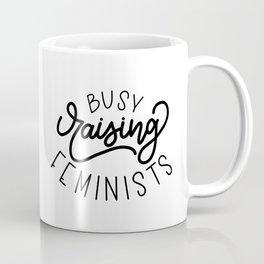 Busy Raising Feminists Coffee Mug