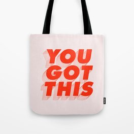 You Got This Tote Bag