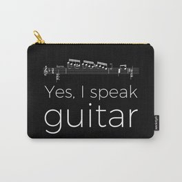 Yes, I speak guitar Carry-All Pouch