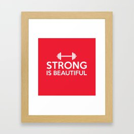 Strong is beautiful Framed Art Print