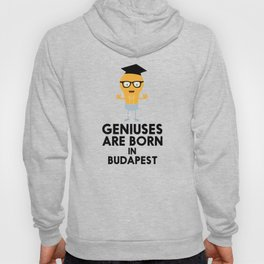 Geniuses are born in BUDAPEST T-Shirt D4bna Hoody