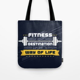 Fitness is not a destination it is a way of life Inspirational Quote Tote Bag