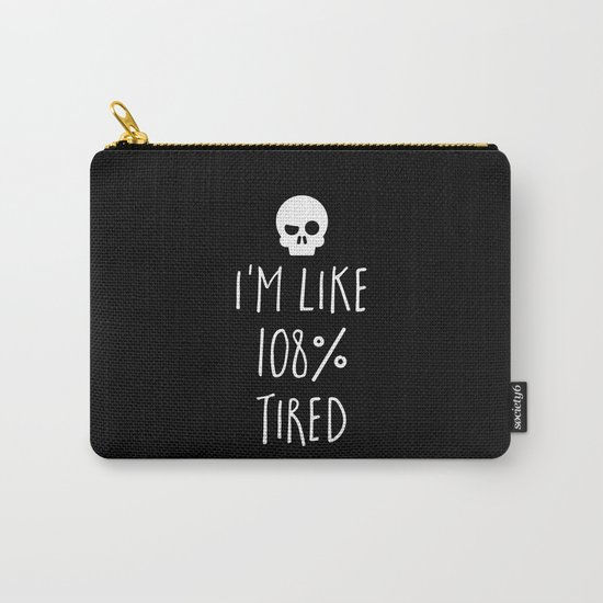 108% Tired Funny Quote Carry-All Pouch