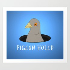 Pigeon Holed Art Print