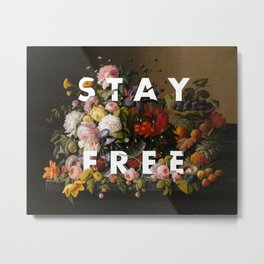 STAY FREE Metal Print