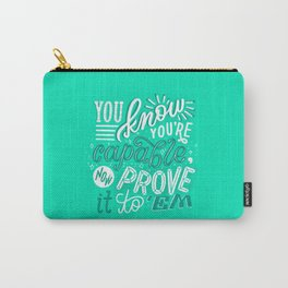 you are capable Carry-All Pouch