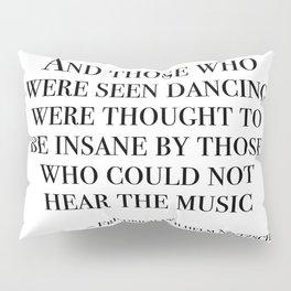 Those who were seen dancing Pillow Sham