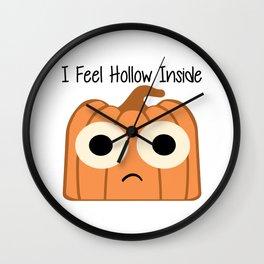 I Feel Hollow Inside Wall Clock