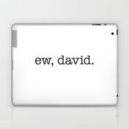 Ew, David. - black type Laptop & iPad Skin