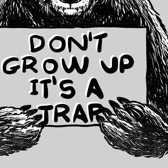 Don't Grow Up It's a Trap Leggings