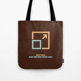 Lab No. 4 -Great Things Never Came From Comfort Zones Corporate Start-Up Quotes Poster Tote Bag