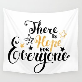 There is a Hope for Everyone - Black and gold brush pen lettering. Wall Tapestry