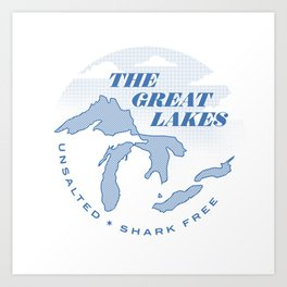 The Great Lakes - Unsalted & Shark Free Art Print